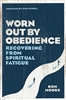 Worn Out by Obedience