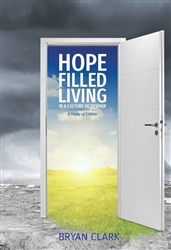 Hope Filled Living In a Culture of Despair - 2 Peter