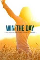 Win the Day: Daily steps for Overcoming Guilt and Loneliness