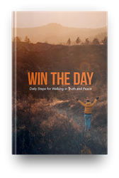Win the Day: Daily Steps for Walking in Truth and Peace
