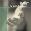 BE WITH ME LORD - audio CD