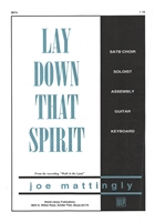 LAY DOWN THAT SPIRIT - choral, keyboard, guitar
