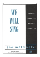 WE WILL SING - choral, keyboard, guitar