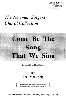 COME BE THE SONG THAT WE SING - choral, keyboard, guitar