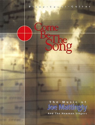 COME BE THE SONG THAT WE SING - pno/vocal/guitar