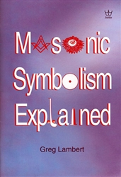 Masonic Symbolism Explained by Greg Lambert