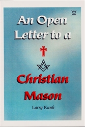 An Open Letter to a Christian Mason by Larry Kunk