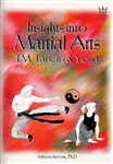 Insights into Martial Arts, TM, Tai Chi and Yoga by Selwyn Stevens