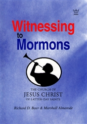 Witnessing to Mormons by Richard Baer and Marshall Almarode
