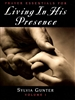 Prayer Essentials For Living in His Presence Volume 1 by Sylvia Gunter