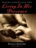 Prayer Essentials For Living in His Presence Volume 2 by Sylvia Gunter