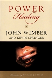 Power Healing by John Wimber and Kevin Springer