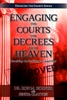 Engaging the Courts for Decrees from Heaven by Ron Horner
