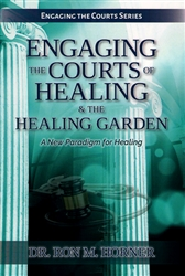 Engaging the Courts of Healing and the Healing Garden by Ron Horner