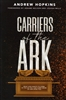 Carriers of the Ark by Andrew Hopkins