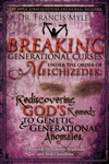 Breaking Generational Curses Under The Order Of Melchizedek by Francis Myles