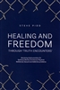 Healing and Freedom Through Truth Encounters by Steve Pidd