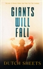 Giants Will Fall by Dutch Sheets