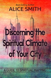 Discerning the Spiritual Climate of Your City by Alice Smith
