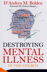 Destroying Mental Illness in the Church by D'Andrea Bolden