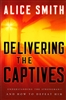 Delivering the Captives by Alice Smith