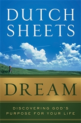 Dream Discovering Gods Purpose for Your Life by Dutch Sheets