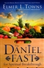 Daniel Fast For Spiritual Breakthrough by Elmer Towns