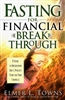Fasting For Financial Breakthrough by Elmer Towns
