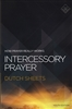 Intercessory Prayer Student Edition by Dutch Sheets