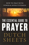 Essential Guide to Prayer by Dutch Sheets