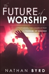 Future of Worship by Nathan Byrd
