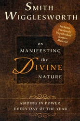 On Manifesting the Divine Nature by Smith Wigglesworth