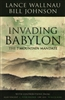 Invading Babylon featuring Bill Johnson and Lance Wallnau