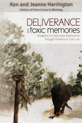 Deliverance from Toxic Memories by Ken and Jeanne Harrington