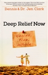 Deep Relief Now by Dennis and Jen Clark