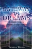Gateway to Dreams by Teresa Ward