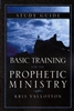 Basic Training for the Prophetic Ministry Study Guide by Kris Vallotton
