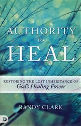 Authority to Heal by Randy Clark