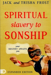 Spiritual Slavery to Sonship Expanded Edition by Jack Trisha Frost