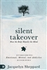 Silent Take Over: How the Body Hijacks the Mind by Jacquelyn Sheppard