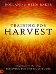 Training for Harvest by Roland and Heidi Baker