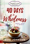 40 Days to Wholeness by Beni Johnson