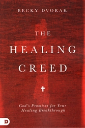 Healing Creed by Becky Dvorak