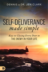 Self-Deliverance Made Simple by Dennis and Dr Jen Clark