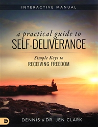 Practical Guide to Self-Deliverance by Dennis and Dr Jen Clark