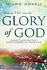 How to Tap Into the Glory of God by Shawn Morris