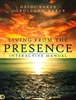 Living From the Presence Interactive Manual by Rolland and Heidi Baker