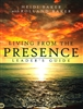 Living From the Presence Leaders Guide by Rolland and Heidi Baker