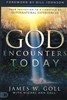 God Encounters Today by James W. Goll