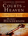 Unlocking Destinies from the Courts of Heaven Interactive Manual by Robert Hederson